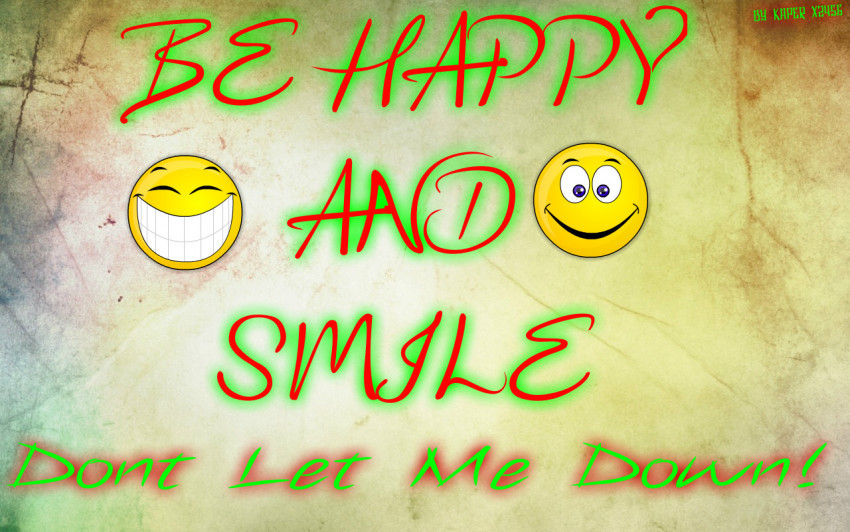 Tapeta BE HAPPY AND SMILE DONT LET ME DOWN!